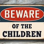 Beware of the Children Sign 5