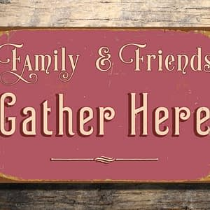 FAMILY AND FRIENDS Sign