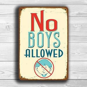 NO BOYS ALOWED Sign