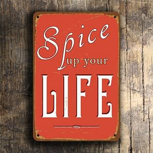 SPICE Up Your LIFE SIGN