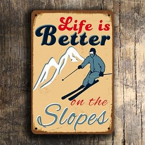 Life is Better on The Slopes Sign