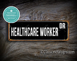 Healthcare Worker Street Sign Gift