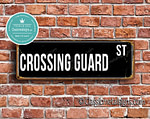 Crossing Guard Street Sign Gift