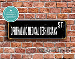 Ophthalmic Medical Technicians Street Sign Gift
