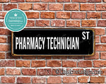 Pharmacy Technician Street Sign Gift