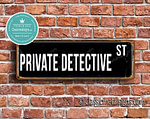 Private Detective Street Sign Gift