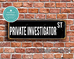 Private Investigator Street Sign Gift