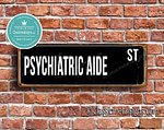 Psychiatric Aide Street Sign Gift