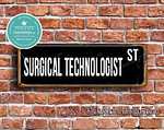 Surgical Technologist Street Sign Gift