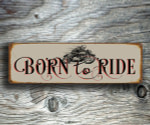 Born to Ride Sign