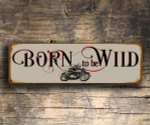Born to be wild sign