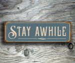 Stay Awhile Signs
