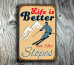 Life is Better on The Slopes Signs