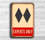 Ski Experts Only Sign