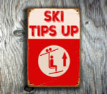 Keep Tips Up Sign