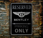 Bentley Parking Only Sign
