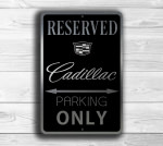 Cadillac Parking Only Sign