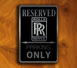 ROLLS ROYCE RESERVED Parking Sign
