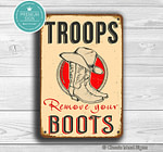 Troops Remove Your Boots Sign
