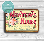 Mawmaws House Sign