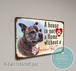 A House is not a Home without a Staffordshire Bull Terrier Sign