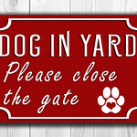 GATE SIGN Dog Sign Gate sign-Classic style Aluminum Composite Metal Dog in Yard Please Close the gate sign Outdoor Weatherproof  Gate Sign