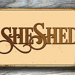 She Shed Sign 3