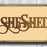 She Shed Sign Vintage Style