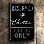 Cadillac Only Sign