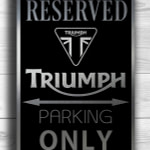 Triumph Parking Only Sign