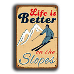 Life is Better on The Slopes Sign 1