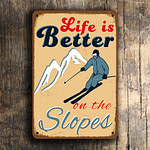 Life is Better on The Slopes Sign 2