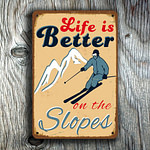 Life is Better on The Slopes Sign 3