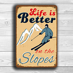 Life is Better on The Slopes Sign 5