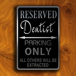 DENTIST PARKING ONLY Sign