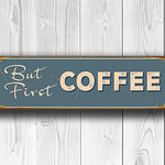 But First Coffee Sign 4