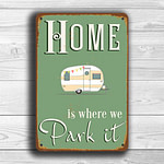 Home is where we park it Sign 1