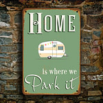 Home is where we park it Sign 3
