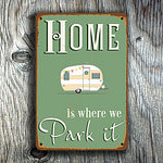 Home is where we park it Sign 4
