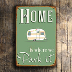 Home is where we park it Sign 5
