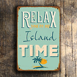 Relax you're on Island time Sign 2