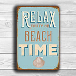 Relax you're on beach time Sign 2