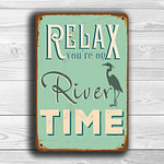 Relax you're on river time Sign 4