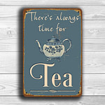 Theres always time for tea Sign 1