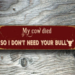 My Cow Died Sign 5