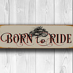 Born To Ride Sign 3