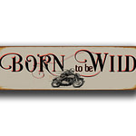 Born To be Wild Sign 1