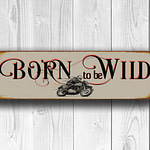 Born To be Wild Sign 3