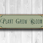 Plant Grow Bloom Sign 3