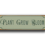 Plant Grow Bloom Sign 5